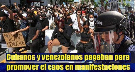 Cubanos y venezolanos pagaban para promover caos en manifestaciones