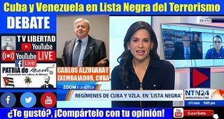 DEBATE: Cuba y Venezuela en Lista Negra del Terrorismo