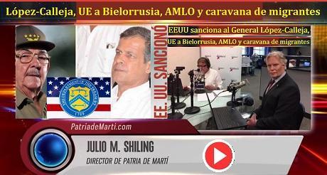 EEUU sanciona al General López Calleja UE a Bielorrusia AMLO y caravana de migrantes