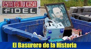 Cubano coloca a Fidel en su merecido sitio: El Basurero de la Historia