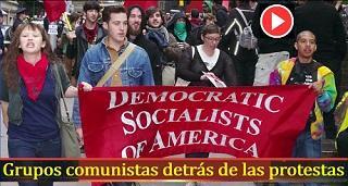 Grupos comunistas detrás de las protestas violentas en EEUU