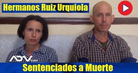 Hermanos Ruiz Urquiola sentenciados a Muerte