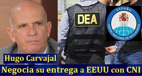 Hugo Carvajal Negocia su entrega a EEUU con CNI español