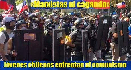 marxistas-ni-cagando-jovenes-chilenos-enfrentan-al-comunismo