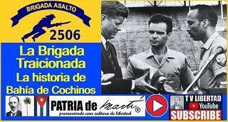 La Brigada Traicionada: La historia de  Bahía de Cochinos