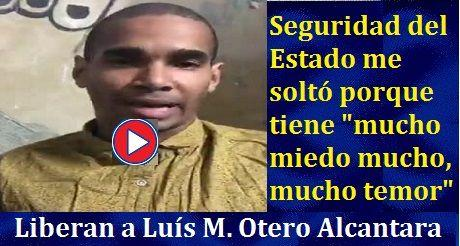 Liberan a Luis M Otero Alcantara