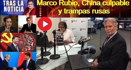 Marco Rubio, China culpable y trampas rusas