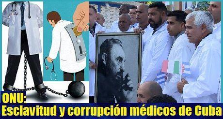 ONU: Esclavitud y corrupción en misiones médicas cubanas
