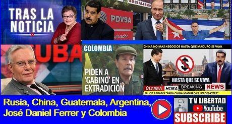 Rusia, China, Guatemala, Argentina, José Daniel Ferrer y Colombia