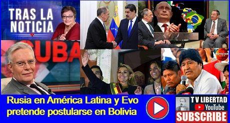 Rusia en América Latina y Evo pretende postularse en Bolivia
