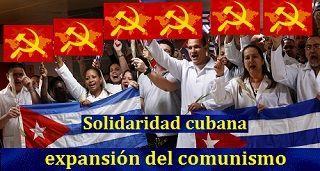 Solidaridad cubana y su pretendida expansión del comunismo por el mundo