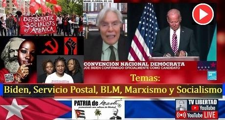 Temas:Biden, Servicio Postal, BLM, Marxismo y Socialismo - Convención Demócrata