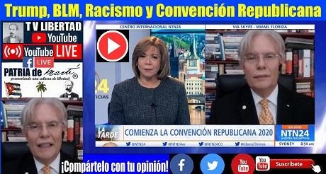Trump, BLM, Racismo y Convención Republicana