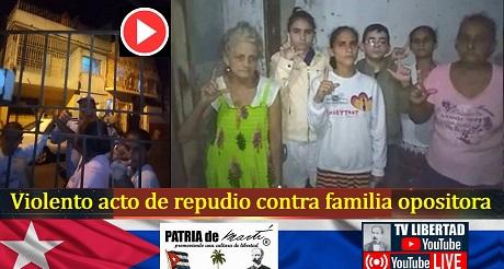 Violento acto de repudio contra familia opositora Miranda Leyva