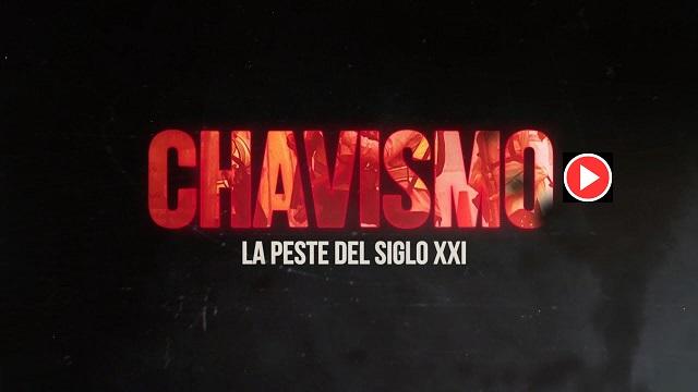 El Chavismo La peste del siglo XXI