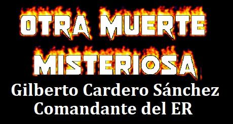 Otra muerte misteriosa en Cuba Comandante Gilberto Cardero