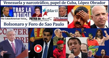 Venezuela y narcotrafico, papel de Cuba, Lopez Obrador, Bolsonaro y Foro de Sao Paulo