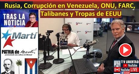 Rusia Corrupcion en Venezuela ONU FARC Talibanes y Tropas EEUU