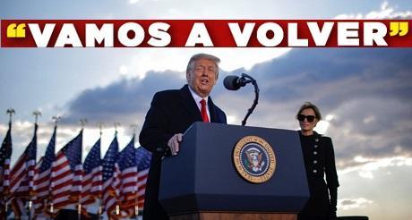 Trump en ultimo discurso vamos a volver