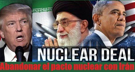Abandonar pacto nuclear con Irán