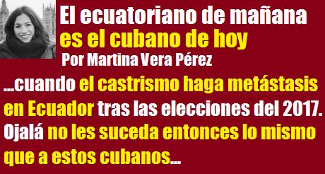 El Ecuatoriano De Manana Es El Cubano De Hoy