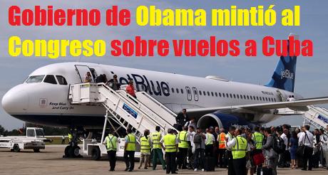 Gobierno Obama mintio al Congreso sobre vuelos Cuba