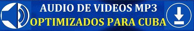 Audio De Videos En MP3 Optimizados Para Cuba