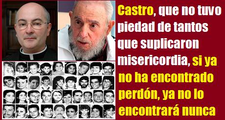 PadreFortea FidelCastro no tuvo piedad