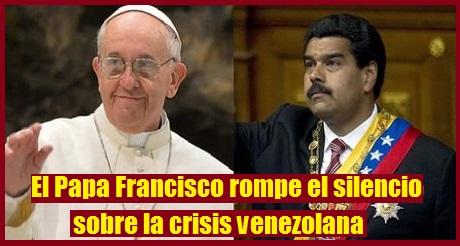 Papa Francisco rompe silencio crisis Venezuela