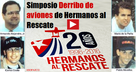 videos simposio derribo  aviones hermanos al rescate