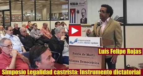 Luis Felipe Rojas Simposio Legalidad Castrista FB
