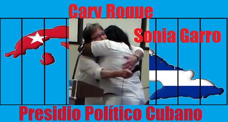 Cary Roque Sonia Garro Presidio Politico Cubano