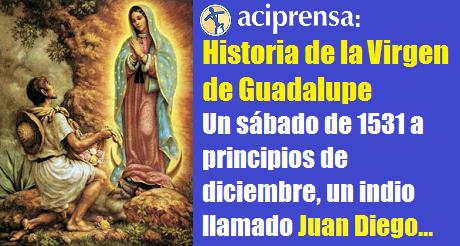 Historia Virgen De Guadalupe
