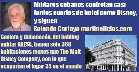 militares cubanos controlan tantos cuartos como Disney