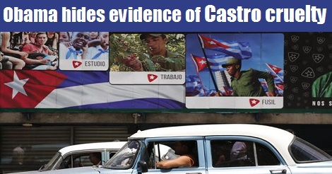 obama hides the evidence of growing cruelty of the castro brothers