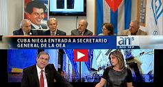 AN5 Cuba niega entrada al secretario general OEA 238x127