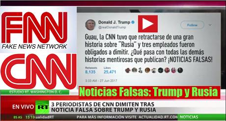 Las Noticias Falsas de CNN: Trump y Rusia
