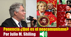 Ponencia ¿Qué es el neocomunismo? por Julio M. Shiling