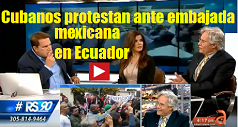 cubanos protestan embajada mexicana Ecuador 238x127