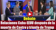 debate-sobre-relaciones-cuba-eeuu-despues-de-la-muerte-de-castro-y-triunfo-de-trump