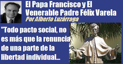 el papa francisco y Felix Varela