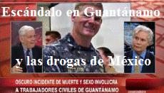 Escandalo En Guantanamo Drogas En Mexico