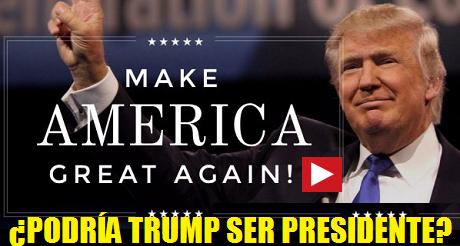 podria Donald Trump ser Presidente